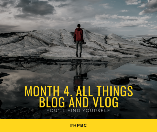 Month 4. all things blog and vlog